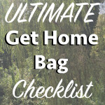 The Ultimate Get Home Bag Checklist